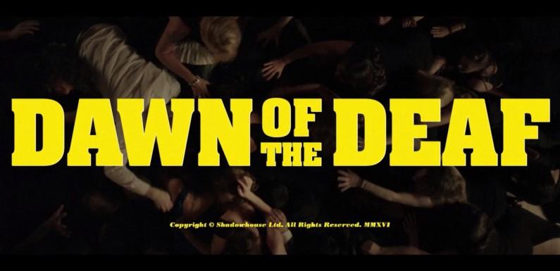 [KURZFILM]: Dawn of the Deaf