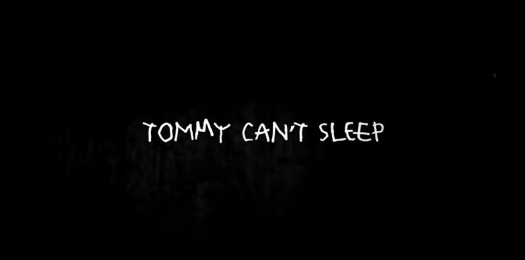 Screenshot: Tommy Cant Sleep