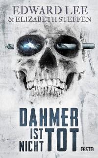 Cover: Edward Lee: Dahmer ist nicht tot