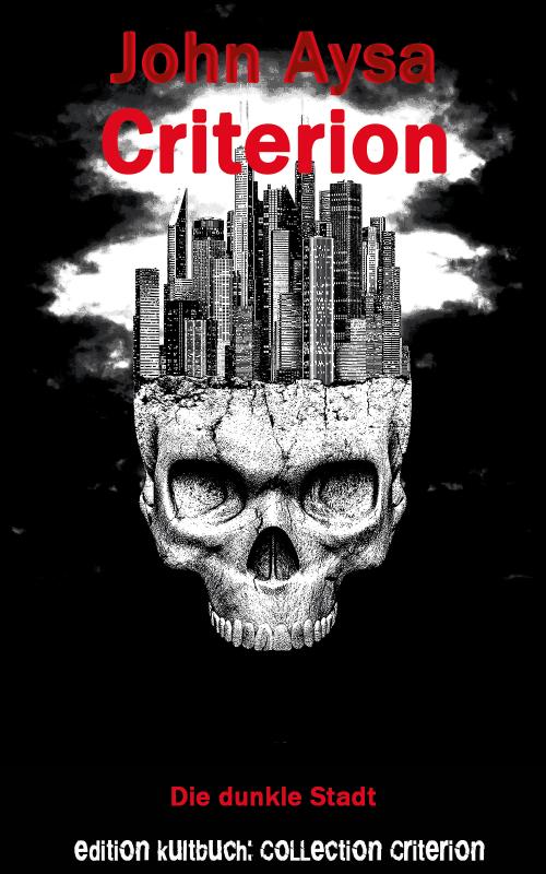 Cover: John Aysa: Criterion - Die dunkle Stadt