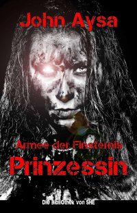 Cover: John Aysa: Prinzessin 2 - Armee der Finsternis