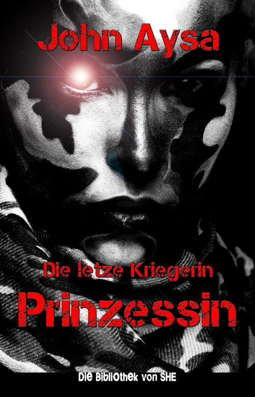 Cover: John Aysa: Prinzessin 3 - Die letzte Kriegerin