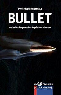 Cover: Sven Klöpping (Hrsg): Bullet