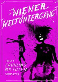 Cover: John Aysa: Wiener Weltuntergang