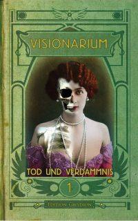 Cover: Visionarium 01: Tod und Verdammnis