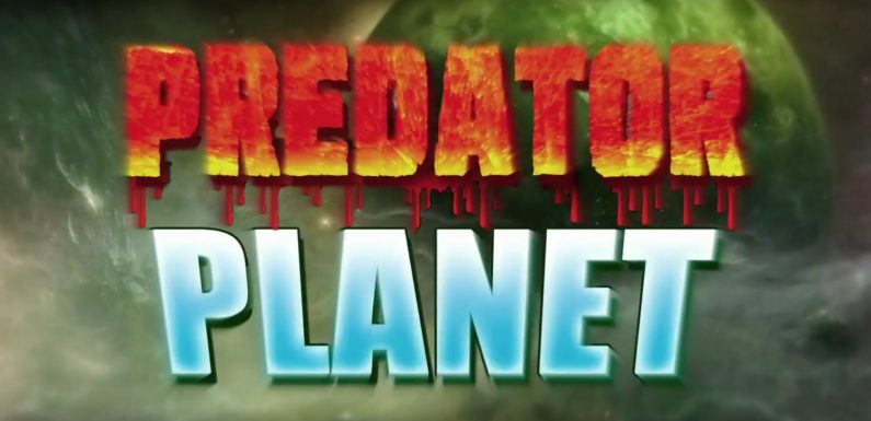 [TRAILER]: Predator Planet (Crap! Leck mich doch …)