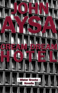 Cover: John Aysa: Cream Dream Hotel