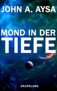 Cover John Aysa: Mond in der Tiefe