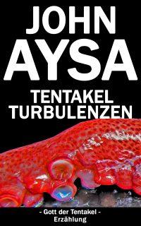 Cover: John Aysa: Tentakelturbulenzen