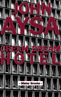 08/18 - Cover: John Aysa: Cream Dream Hotel