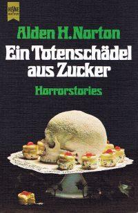 Cover: Alden Norton: Ein Totenschädel aus Zucker