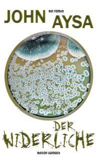 Cover: John Aysa - Der Widerliche - Petrischale