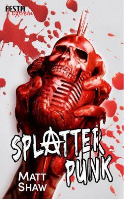 Festa extrem: Matt Shaw: Splatter Punk