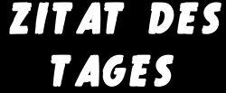Logo: Zitat des Tages