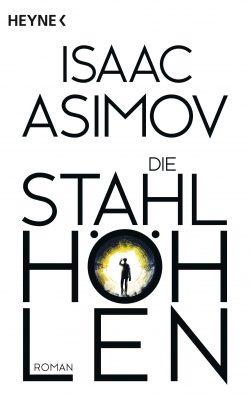 Cover: Asimov - Die Stahlhöhlen