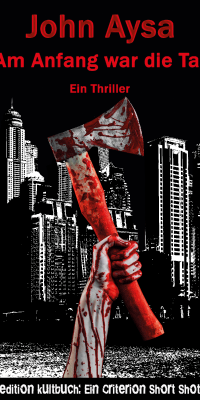 Cover: John Aysa: Am Anfang war die Tat